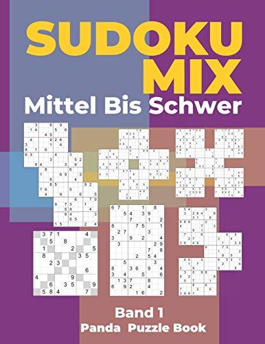 Sudoku Mix Mittel Bis Schwer - Band 1: Sudoku Irregular Buch, das Sudoku X, Sudoku Hyper, Sudoku Twins, Sudoku Triathlon A, Sudoku Triathlon B, Sudoku ... Samurai,Sudoku 12x12, Sudoku 16x16 enthält.