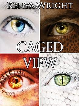 Caged View (Dark Urban Fantasy/ Horror Romance) (Santeria Habitat Series) by [Kenya Wright]