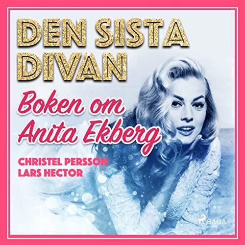 Couverture de Den sista divan - boken om Anita Ekberg
