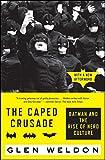 The Caped Crusade: Batman and the Rise of Nerd Culture