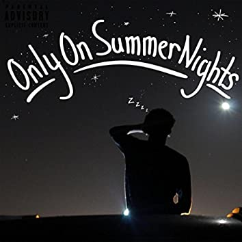Only on Summer Nights