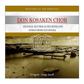 Der Don Kosaken Chor (Songs from old russia)