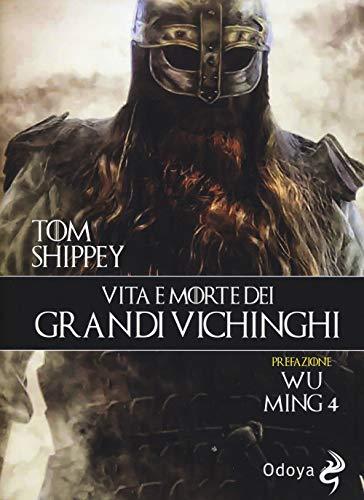Vita e morte dei grandi Vichinghi