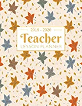 Teacher Lesson Planner: Weekly and Monthly Calendar Agenda | Academic Year July 2019 through June 2020 | Includes Quotes & Holidays | Beautiful Colorful Autumn Leaves Cover (2019-2020)