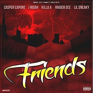 Friends (feat. J Ridah, Killa A, Raider Dee & Lil Sneaky)