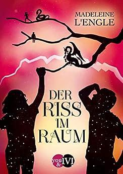 Der Riss im Raum (Reise durch die Zeit 2) (German Edition) by [Madeleine L'Engle, Wolf Harranth]