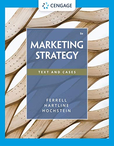 Compare Textbook Prices for Marketing Strategy 8 Edition ISBN 9780357516300 by Ferrell, O. C.,Hartline, Michael,Hochstein, Bryan W.