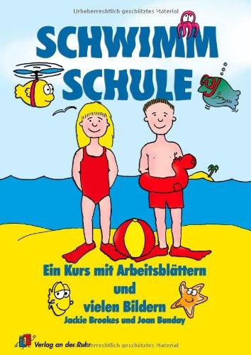 Schwimm-Schule: Ein Kurs mit Arbeitsblättern und vielen Bildern