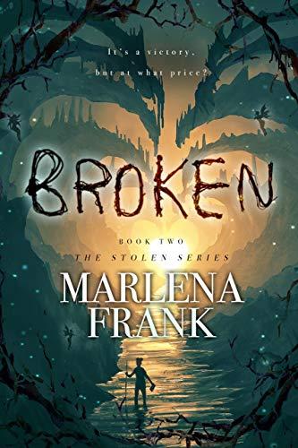 Broken (The Stolen Series Book 2)