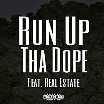 Run up tha Dope (feat. Real Estate)