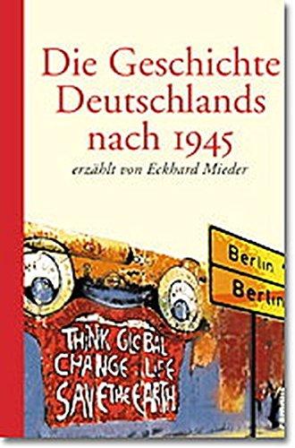 Die Geschichte Deutschlands nach 1945 erzählt von Eckhard Mieder