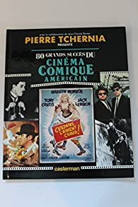 80 grands succès du cinéma comique américain par Pierre Tchernia