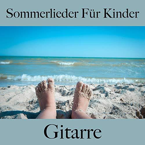 Sommerlieder Für Kinder: Gitarre