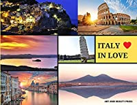 Italy in Love: The Very Best Italy's Pics: The Very Best Italy's Pics!