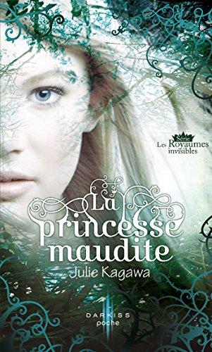 La princesse maudite : T1 - Les Royaumes invisibles
