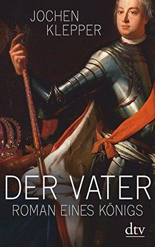 Der Vater: Roman eines Königs
