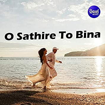 O Sathire To Bina