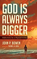 God is Always Bigger