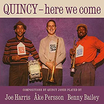 Quincy - Here We Come