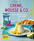 Creme, Mousse & Co.: Die besten Desserts mit QimiQ (GU KüchenRatgeber)