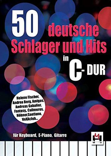 50 deutsche Schlager und Hits in C-Dur: Noten, Sammelband für Klavier, Gesang
