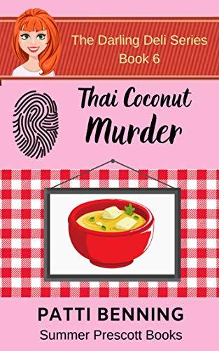Thai Coconut Murder (The Darling Deli Series Book 6) by [Patti Benning]