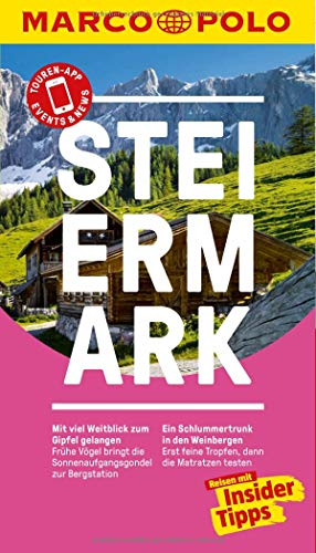 MARCO POLO Reiseführer Steiermark: Reisen mit Insider-Tipps. Inklusive kostenloser Touren-App & Events&News