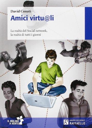 Amici virtu@li. La realtà del social network. la realtà di tutti i giorni
