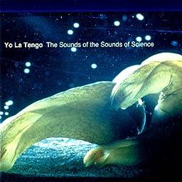 Yo La Tengoのthe Sounds Of The Sounds Of Scienceをamazon Music Unlimitedでストリーミングする 今すぐ