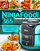 The Complete Ninja Foodi Cookbook #2020: 365 Quick & Easy Days of Cooking with Your Multi-Cooker - Easy-to-Remember and Quick-to-Make Recipes for Beginners and Advanced Users