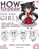 HOW TO DRAW CUTE NEKO GIRLS CHIBI VERSION: Learn step by step how to make beautiful Nekomatas girls