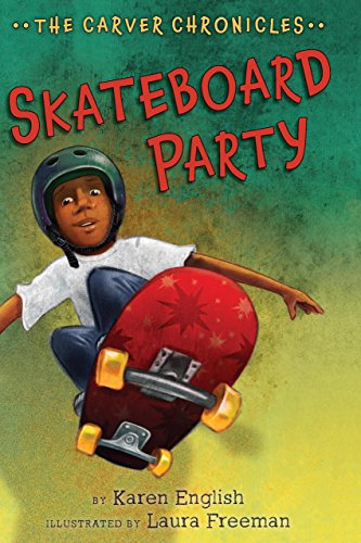 Skateboard Party: The Carver Chronicles, Book Two (English Edition)