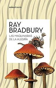 Las maquinarias de la alegría par Ray Bradbury