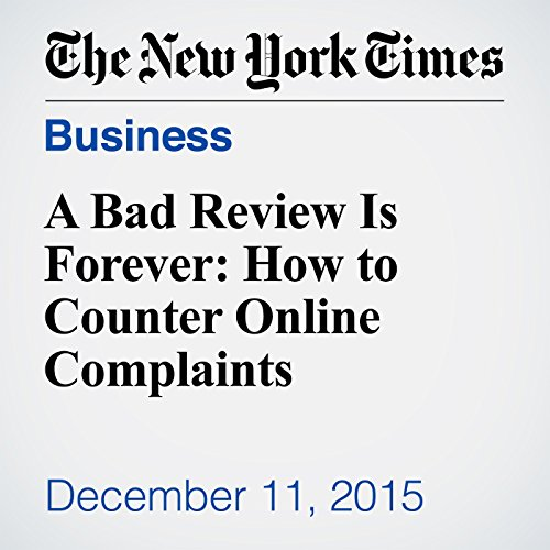 A Bad Review Is Forever: How to Counter Online Complaints audiobook cover art