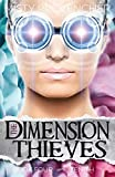 The Dimension Thieves: Episodes 10-12 (The Dimension Series) (Volume 4)