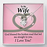 to My Wife God Blessed The Broken Road Love Knot - Collar con mensaje