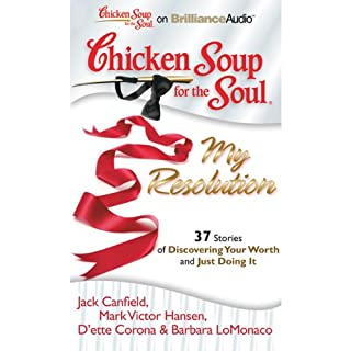 Chicken Soup for the Soul: My Resolution - 37 Stories of Discovering Your Worth and Just Doing It cover art