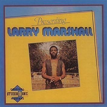 Presenting Larry Marshall