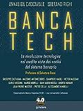 Banca tech. La rivoluzione tecnologica nel credito vista dai...
