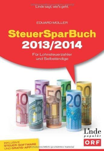 SteuerSparBuch 2013/2014: Für Lohnsteuerzahler und Selbständige (Ausgabe Österreich) von Eduard Müller (28. November 2013) Broschiert