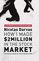 How I Made $2 Million in the Stock Market: The Darvas system for stock market profits (Harriman Classics)