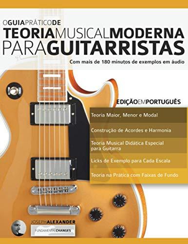 O Guia Prático de Teoria Musical Moderna para Guitarristas: 1