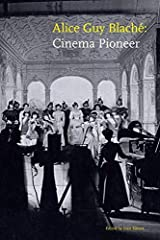 Alice Guy Blaché: Cinema Pioneer Hardcover
