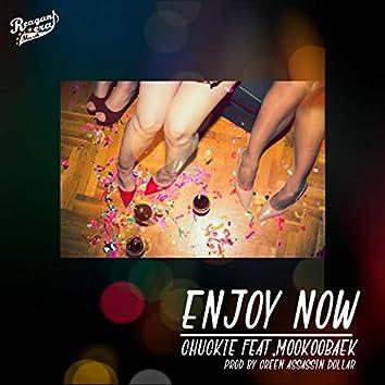 Enjoy Now (feat. MOOKOOBAEK)