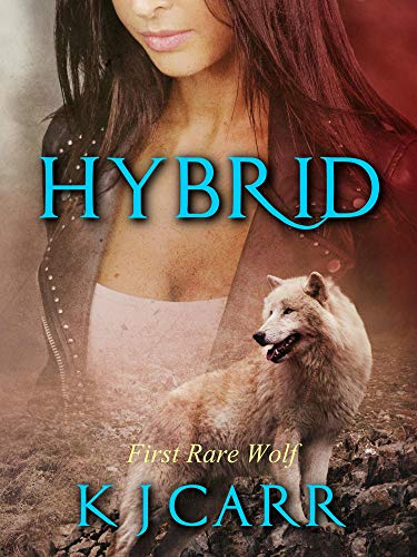Hybrid: First Rare Wolf (Rare Wolves Book 1)