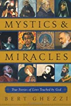 Mystics & Miracles: True Stories of Lives Touched by God