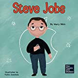 Steve Jobs: A Kid s Book About Changing the World