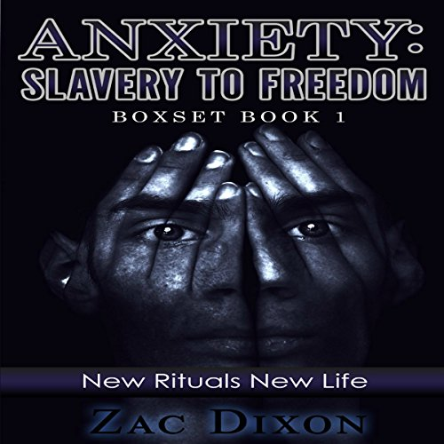 Anxiety: Slavery to Freedom Boxset, Book 1 audiobook cover art