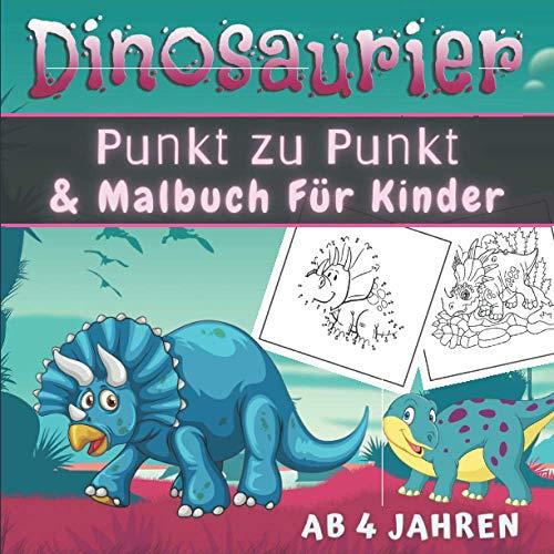 Dinosaurier Punkt zu Punkt & Malbuch Für Kinder Ab 4 Jahren: Dinosaurier Punkt zu Punkt Malbuch für Kinder | Dino Motive mit Punkten zum Verbinden ... - Geschenkidee für Mädchen und Jungen.