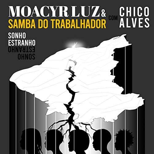 Moacyr Luz e Samba do Trabalhador feat. Chico Alves